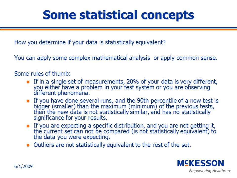6/1/2009 Some statistical concepts How you determine if your data is statistically equivalent.