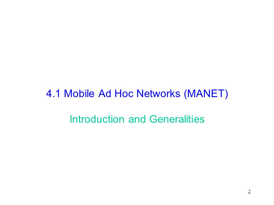 2 4.1 Mobile Ad Hoc Networks (MANET) Introduction and Generalities