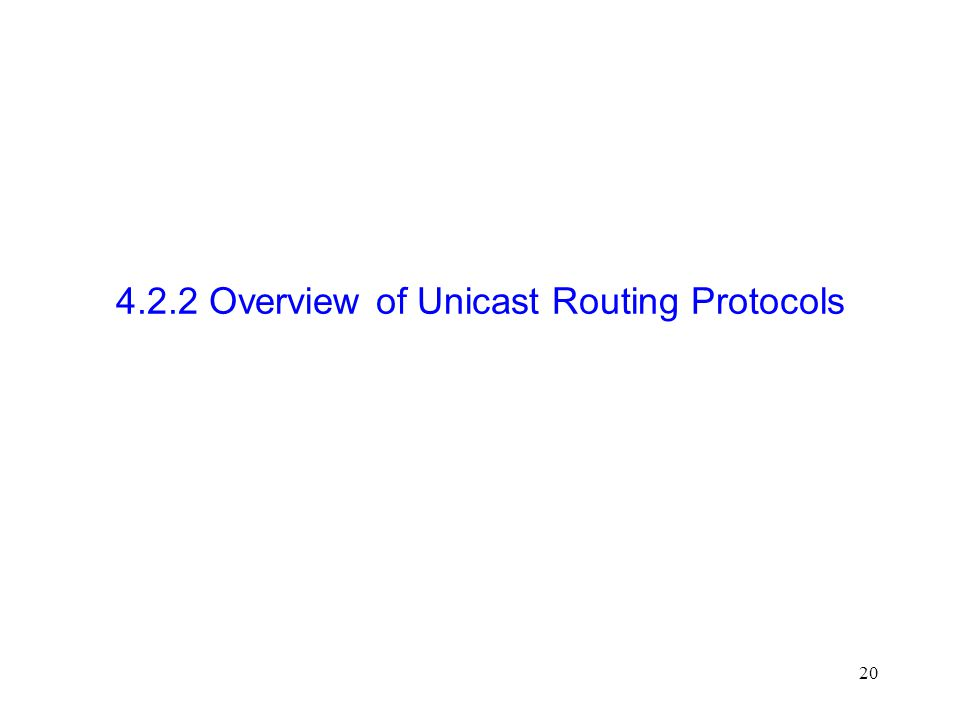 20 4.2.2 Overview of Unicast Routing Protocols