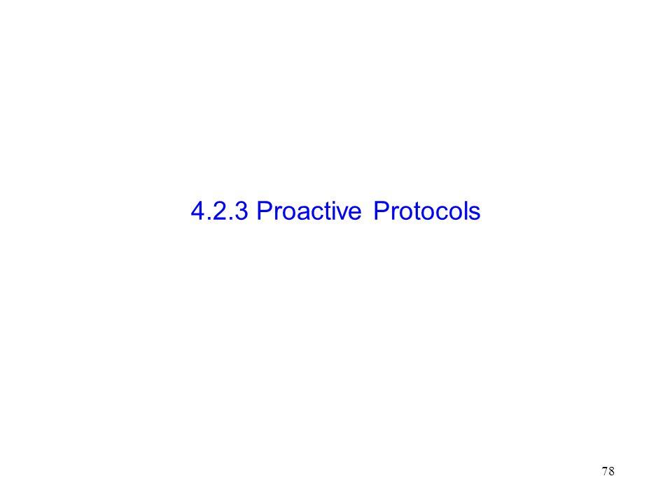 78 4.2.3 Proactive Protocols