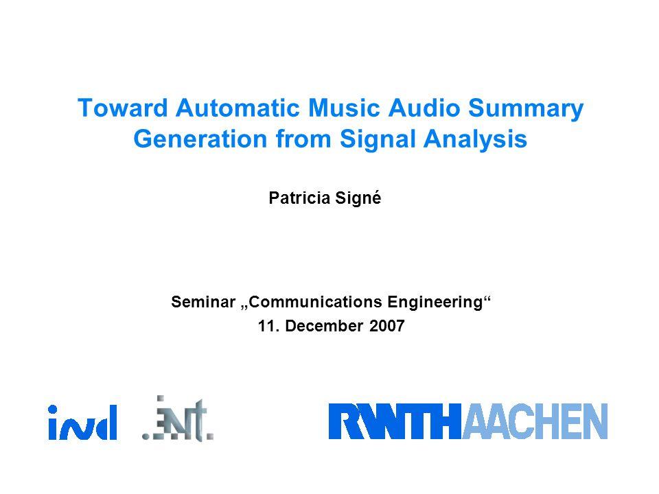"Toward Automatic Music Audio Summary Generation from Signal Analysis Seminar ""Communications Engineering 11."