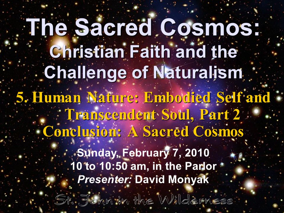 Primary Reference The Sacred Cosmos: Christian Faith and the Challenge of Naturalism, Terrence L.