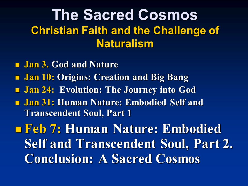 The Sacred Cosmos Christian Faith and the Challenge of Naturalism Jan 3.