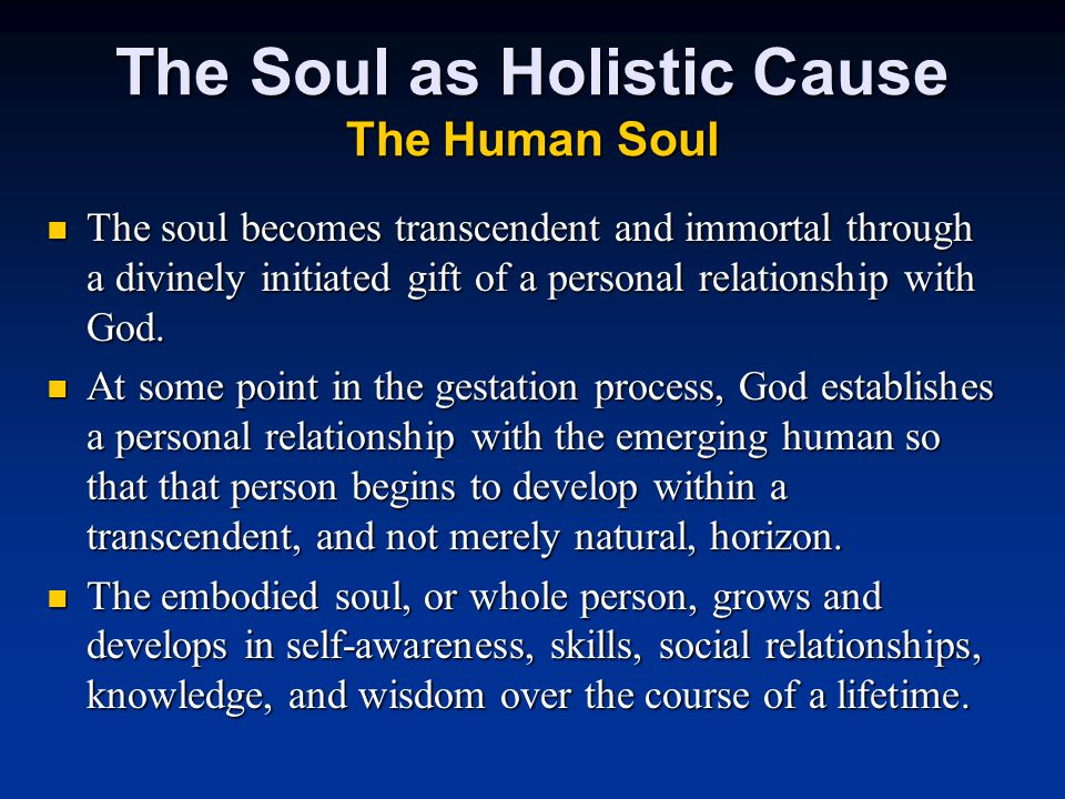 The soul becomes transcendent and immortal through a divinely initiated gift of a personal relationship with God.