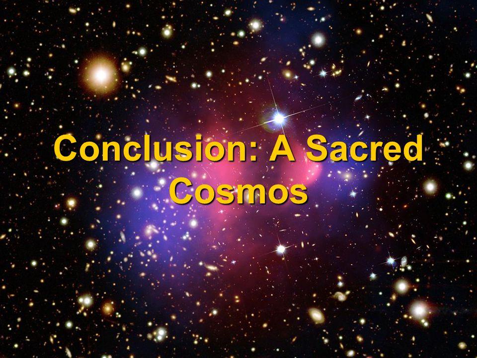 Conclusion: A Sacred Cosmos