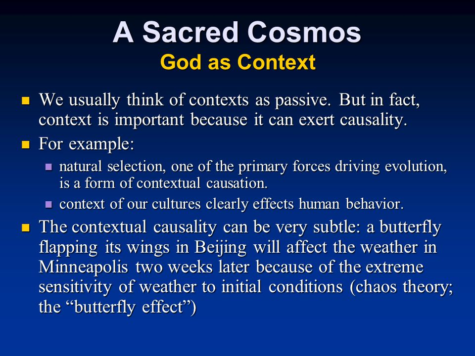 A Sacred Cosmos God as Context We usually think of contexts as passive.