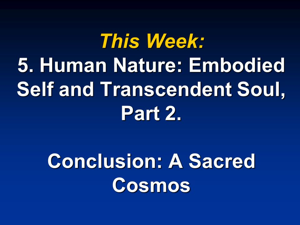A Sacred Cosmos God as Context Contexts are generally complex and nested.