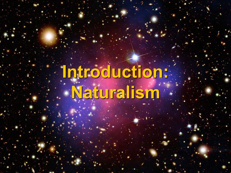 Introduction: Naturalism