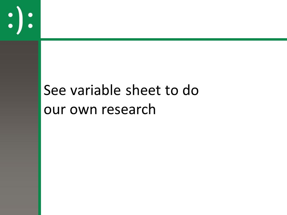 See variable sheet to do our own research