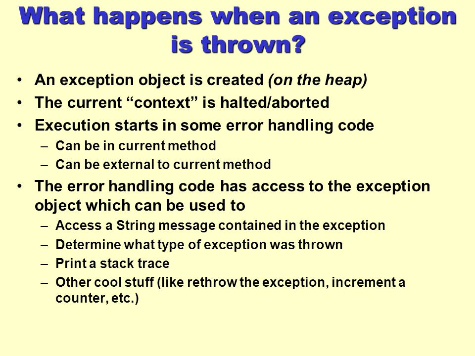 What happens when an exception is thrown.