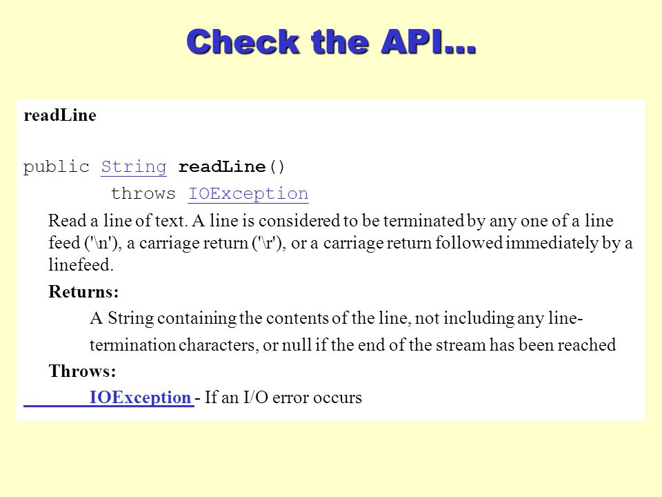 Check the API... readLine public String readLine() throws IOException Read a line of text.