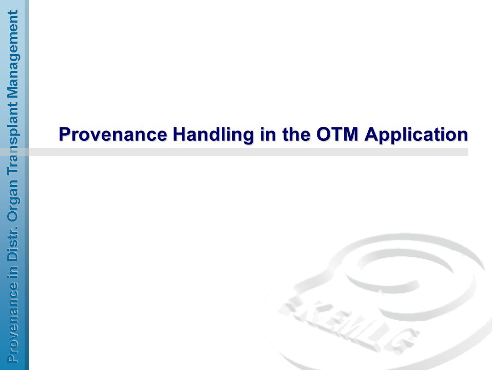 OTM application 8 Provenance representation Provenance architecture from EU PROVENANCE service In OTM, each organisational unit is represented by a service.