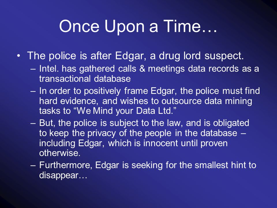Once Upon a Time… The police is after Edgar, a drug lord suspect.