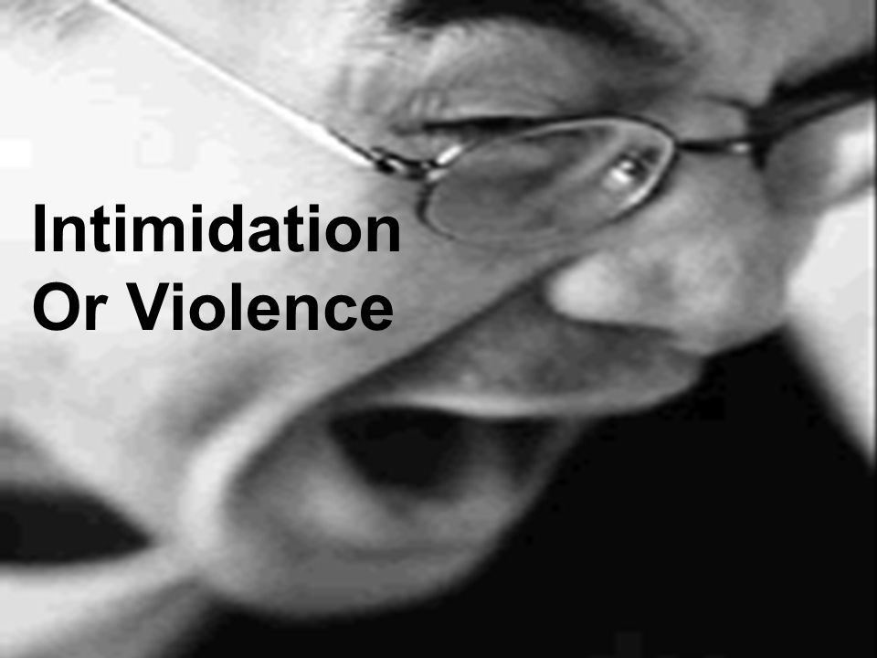 Intimidation Or Violence