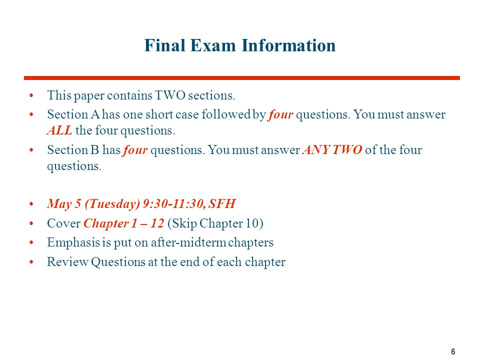 6 Final Exam Information This paper contains TWO sections. Section A has one short case followed by four questions. You must answer ALL the four quest
