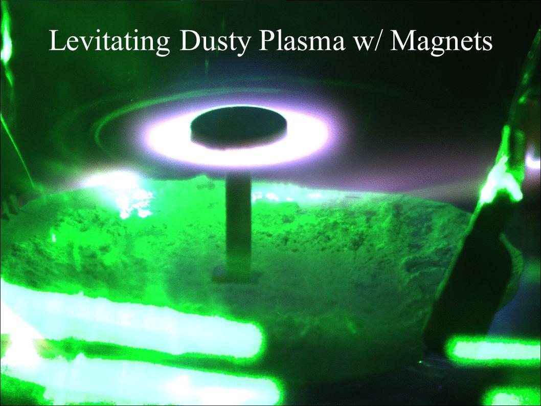 Levitating Dusty Plasma w/ Magnets