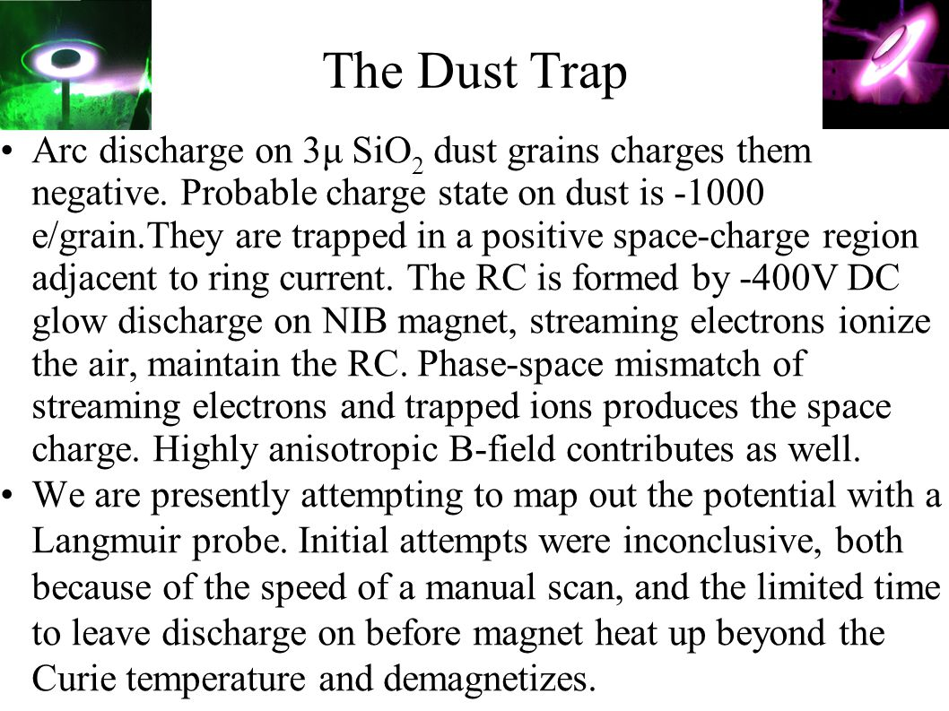 The Dust Trap Arc discharge on 3μ SiO 2 dust grains charges them negative.