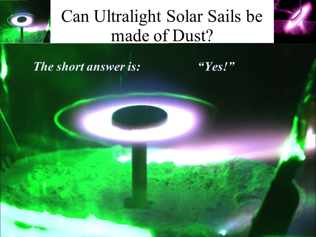 Can Ultralight Solar Sails be made of Dust The short answer is: Yes!