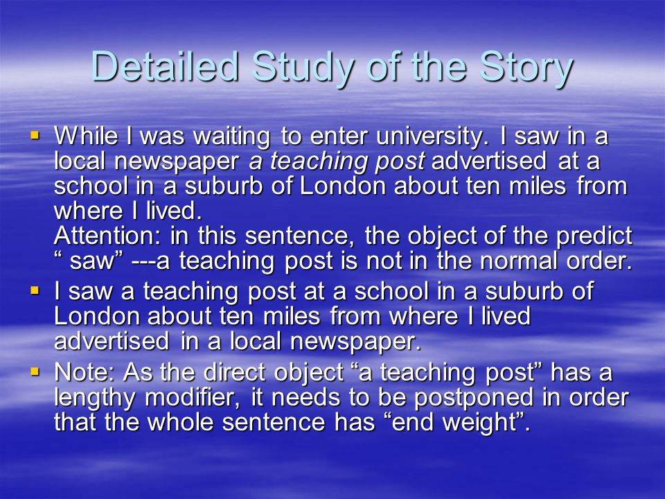 Detailed Study of the Story  While I was waiting to enter university. I saw in a local newspaper a teaching post advertised at a school in a suburb o