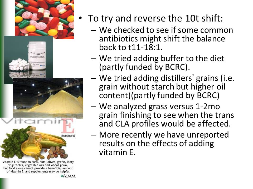 To try and reverse the 10t shift: – We checked to see if some common antibiotics might shift the balance back to t11-18:1. – We tried adding buffer to