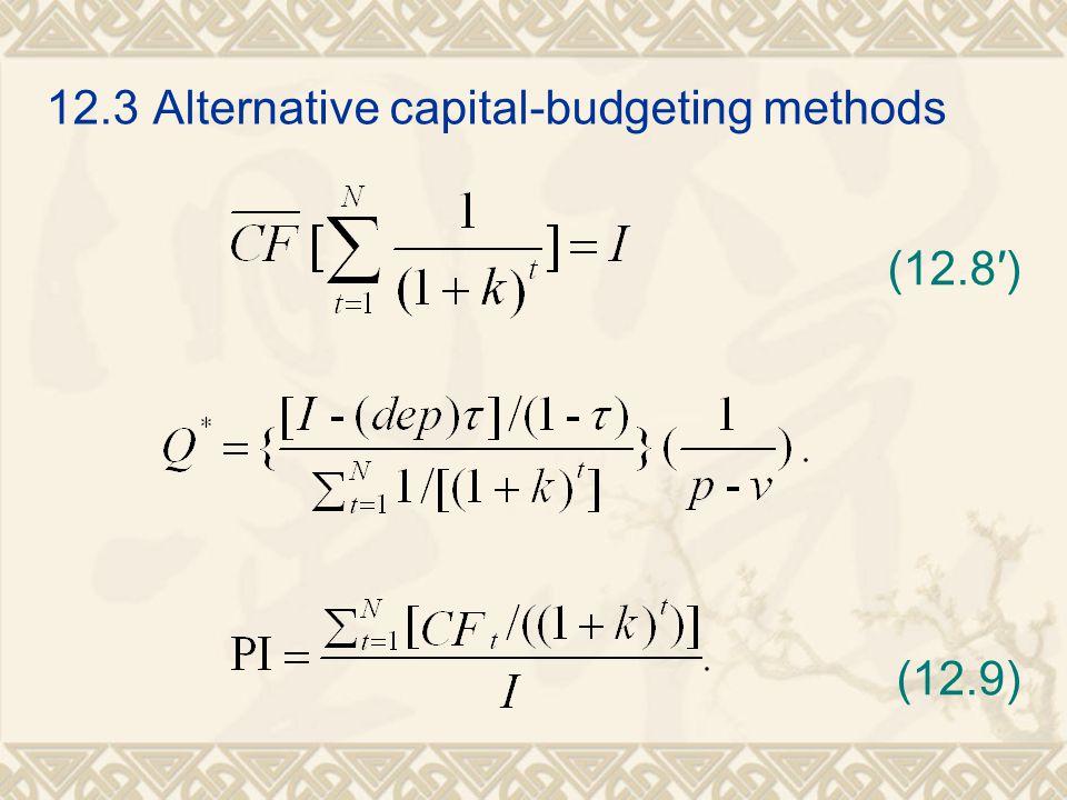12.3Alternative capital-budgeting methods (12.8′) (12.9)