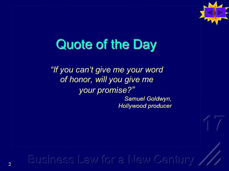 2 Quote of the Day If you can't give me your word of honor, will you give me your promise.