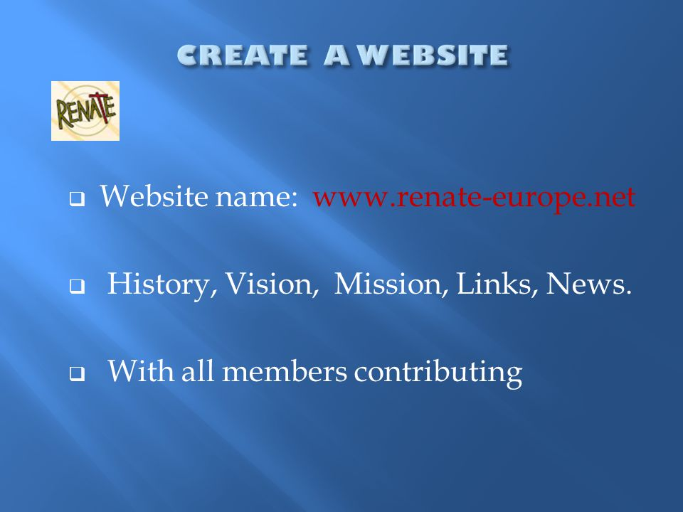  Website name: www.renate-europe.net  History, Vision, Mission, Links, News.