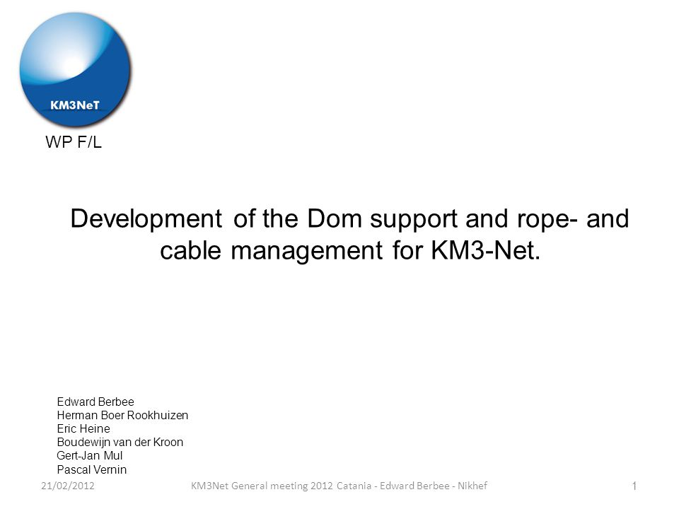 WP F/L Development of the Dom support and rope- and cable management for KM3-Net.