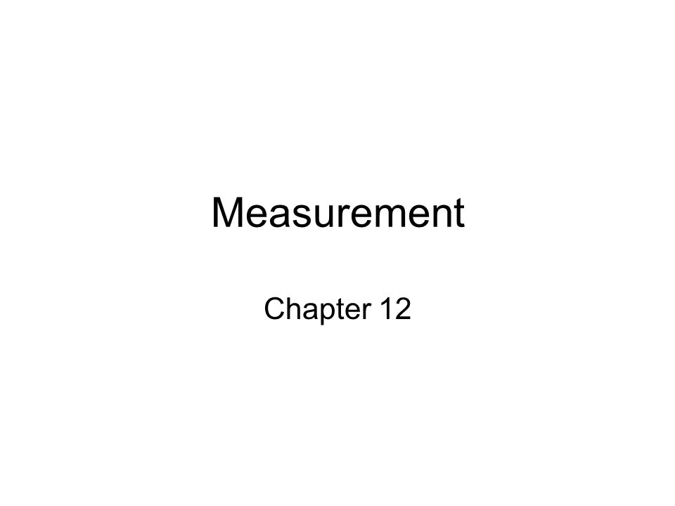 Measurement Chapter 12
