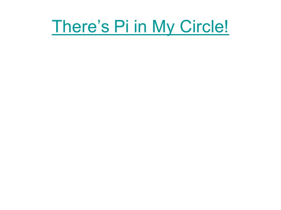 There's Pi in My Circle!