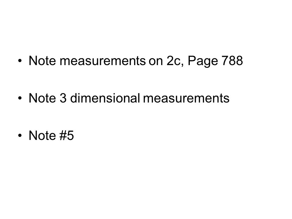 Note measurements on 2c, Page 788 Note 3 dimensional measurements Note #5