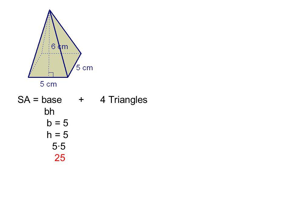 bh b = 5 h = 5 5·5 25