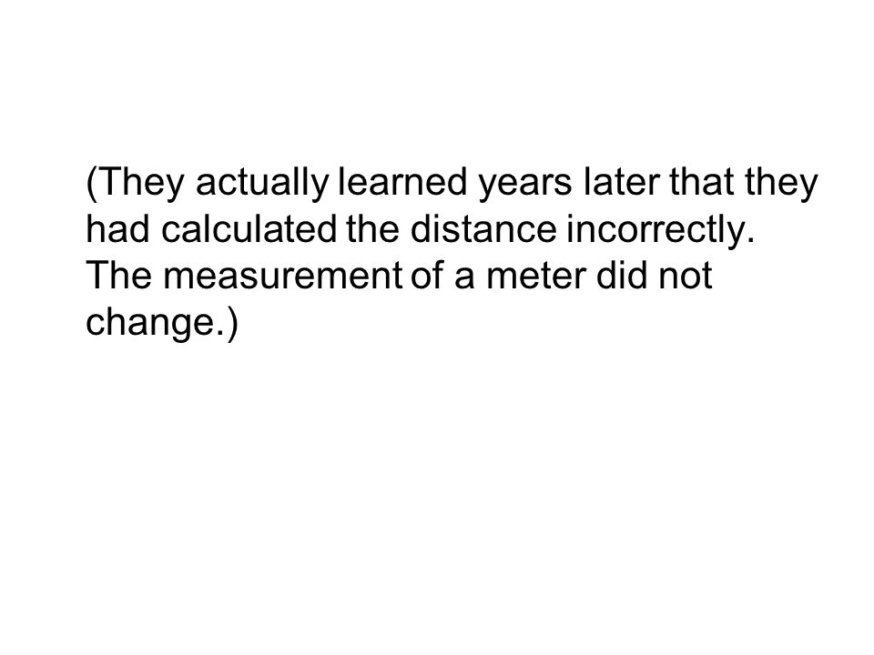 (They actually learned years later that they had calculated the distance incorrectly.