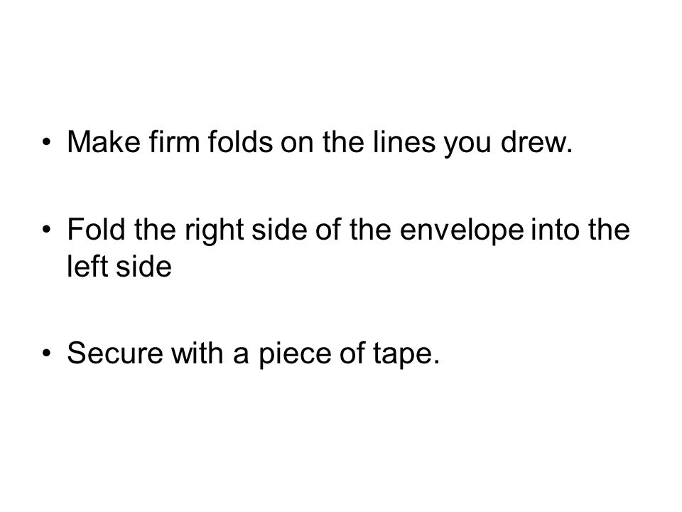 Make firm folds on the lines you drew.