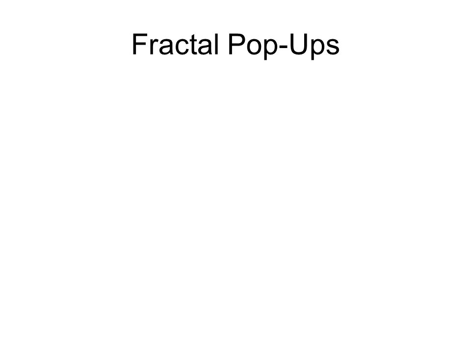 Fractal Pop-Ups