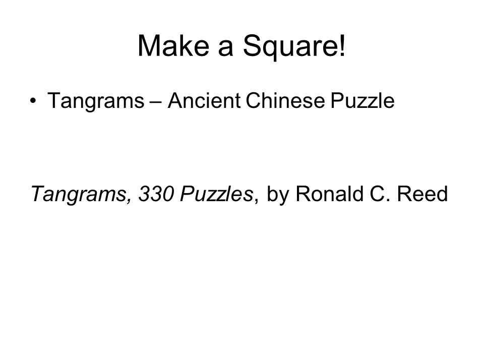 Make a Square! Tangrams – Ancient Chinese Puzzle Tangrams, 330 Puzzles, by Ronald C. Reed