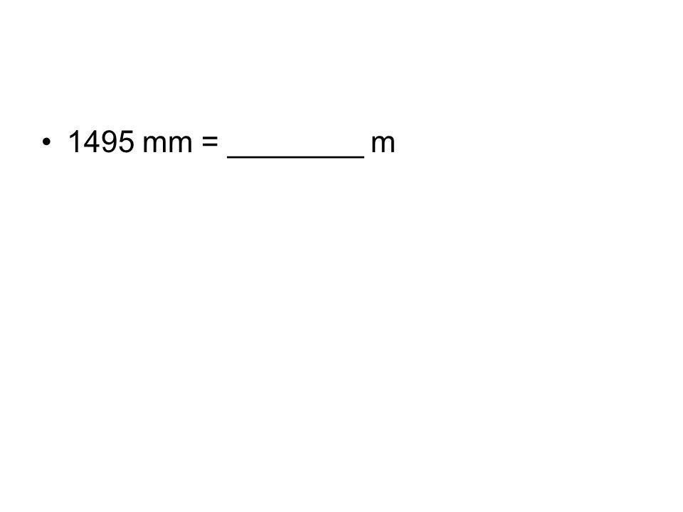 1495 mm = ________ m