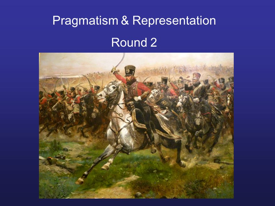 Pragmatism & Representation Round 2 Sydney July 2009