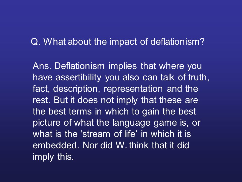 Q. What about the impact of deflationism. Ans.