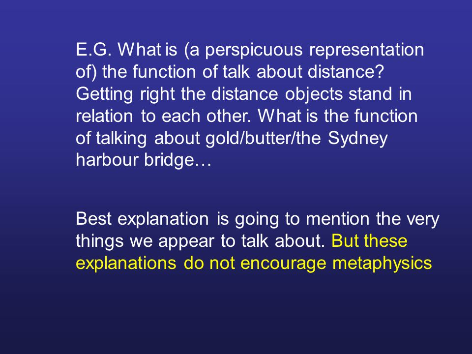 E.G. What is (a perspicuous representation of) the function of talk about distance.