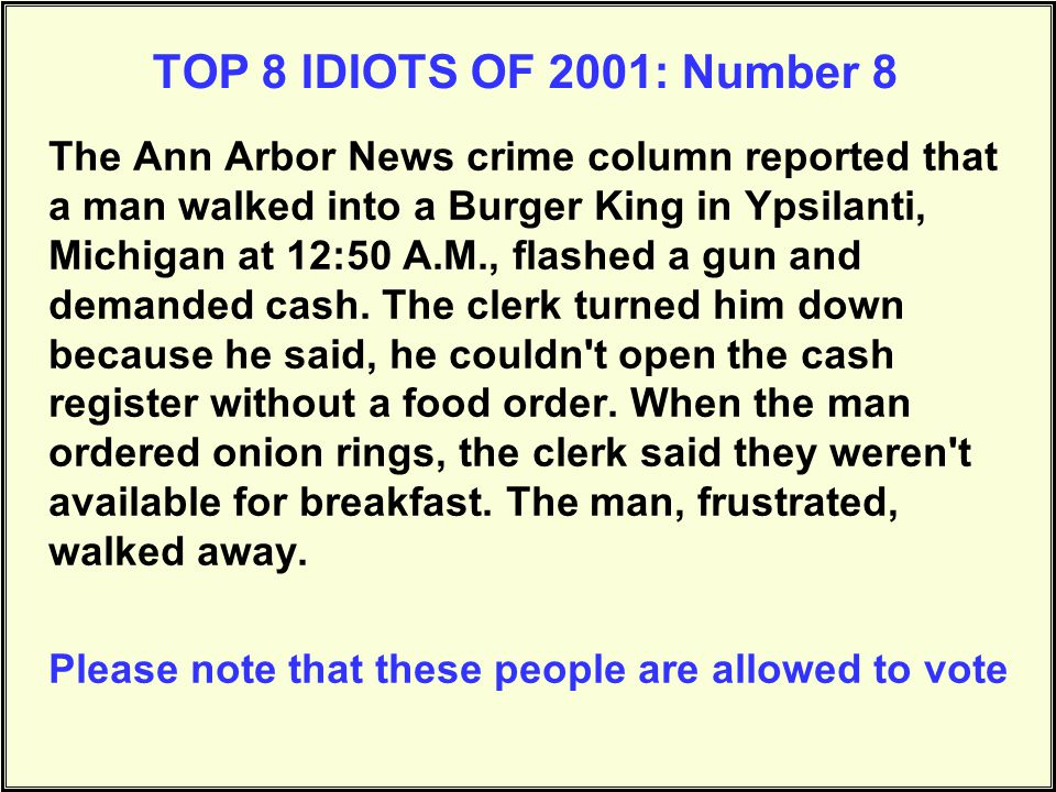 TOP 8 IDIOTS OF 2001: Number 7 Arkansas: Seems this guy wanted some beer pretty badly.