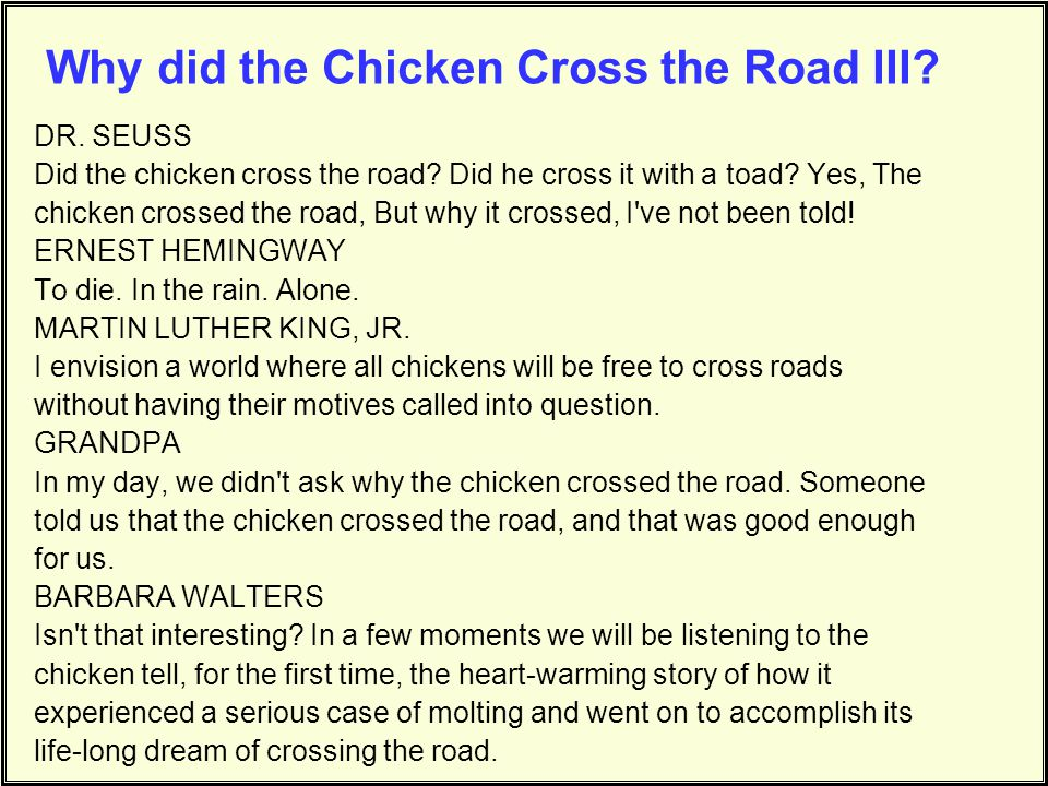 Why did the Chicken Cross the Road II? MOHAMMED ALDOURI (Iraq ambassador) The chicken did not cross the road. This is a complete fabrication. We don't