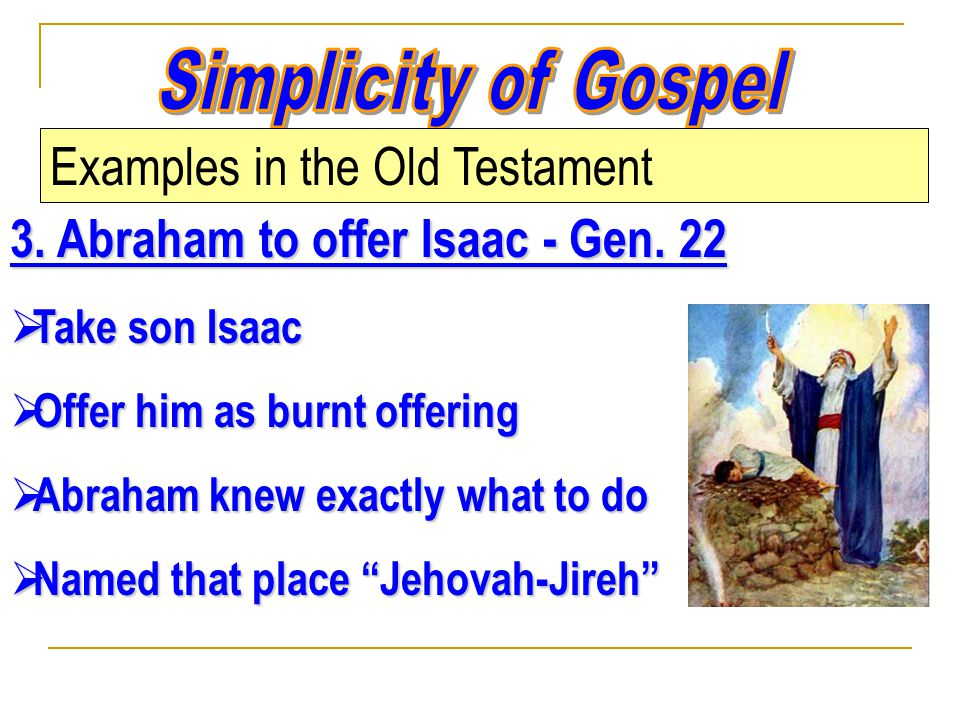 3. Abraham to offer Isaac - Gen.