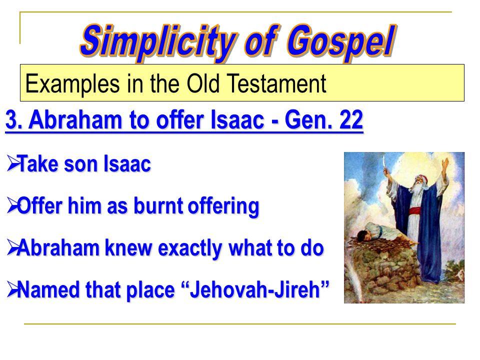 3. Abraham to offer Isaac - Gen.