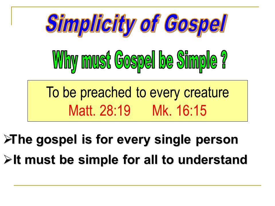 Way of Worship is Simple  Prayer – Acts 4:23-24  Teaching – Acts 20:7  Singing – Eph.