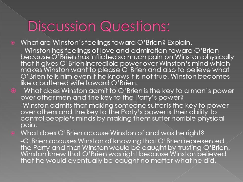  What are Winston's feelings toward O'Brien. Explain.