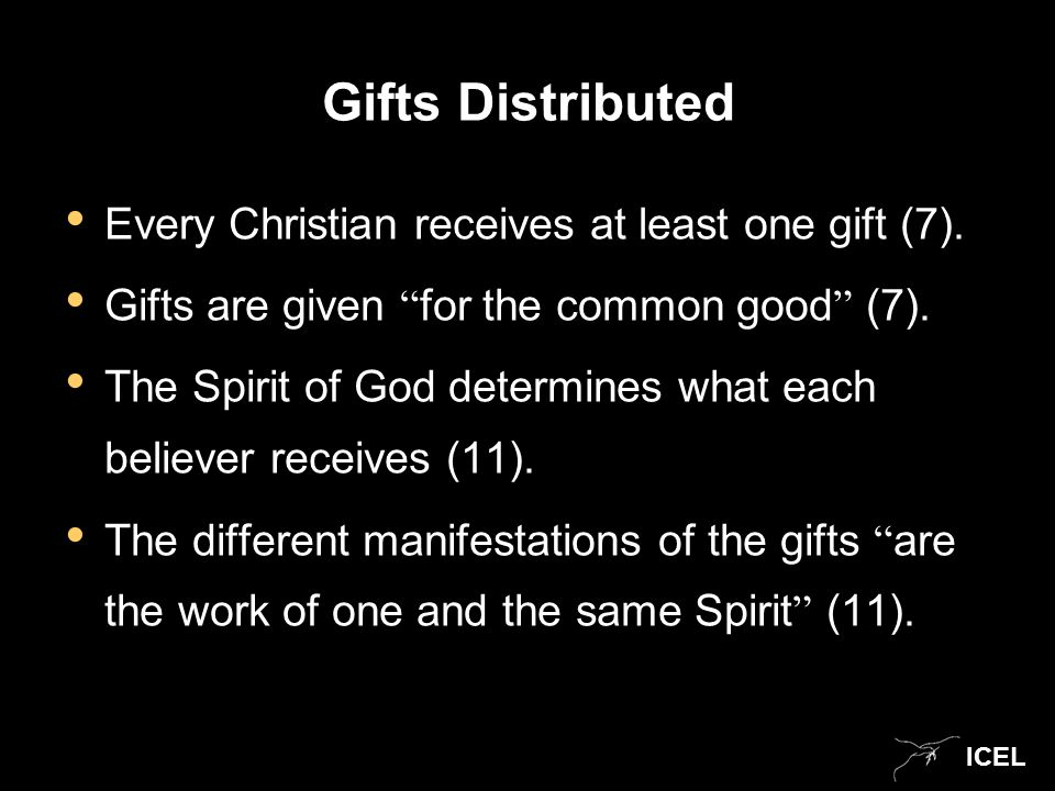 ICEL Gifts Distributed Every Christian receives at least one gift (7).