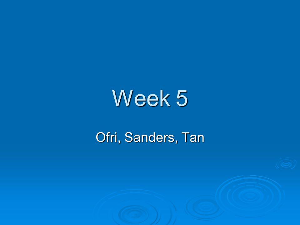 Week 5 Ofri, Sanders, Tan