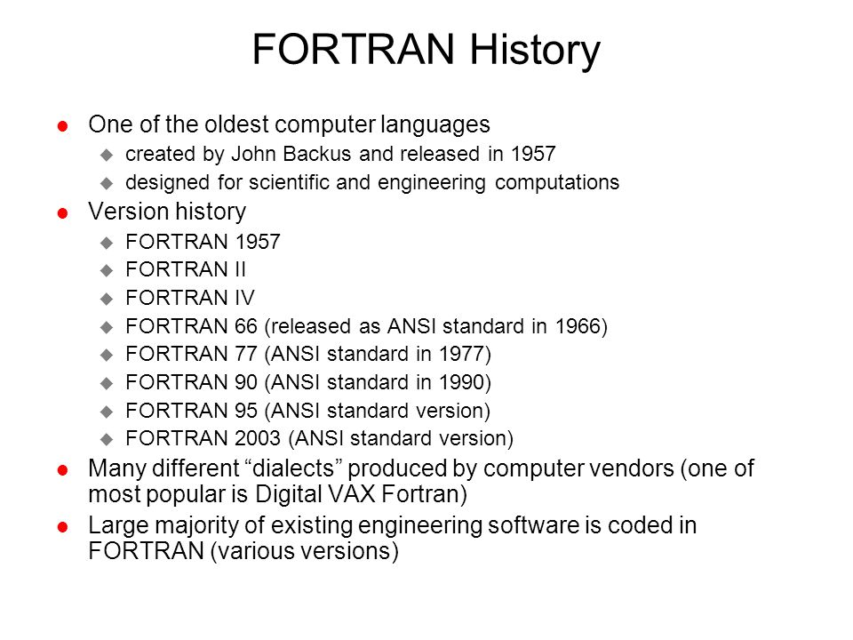 FORTRAN Assignment Statements l Assignment statement: =  - statement label number (1 to 99999)  - FORTRAN variable (max 6 characters, alphanumeric only for standard FTN-77) l Expression:  Numeric expressions: VAR = 3.5*COS(THETA)  Character expressions: DAY(1:3)='TUE'  Relational expressions: FLAG= ANS.GT.