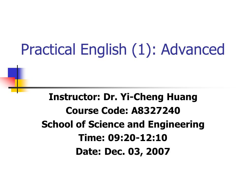 Practical English (1): Advanced Instructor: Dr.